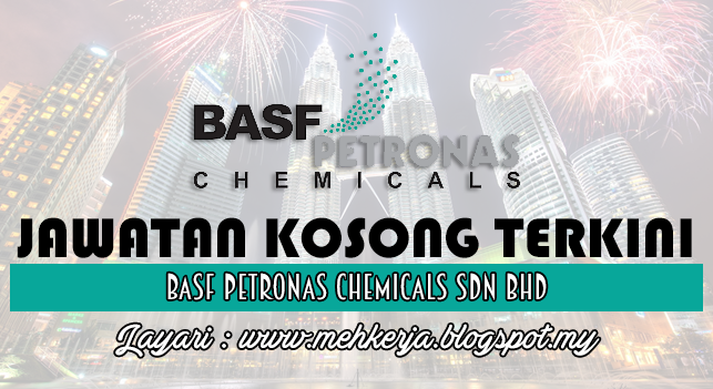 Jawatan Kosong Terkini 2016 di BASF PETRONAS Chemicals Sdn Bhd