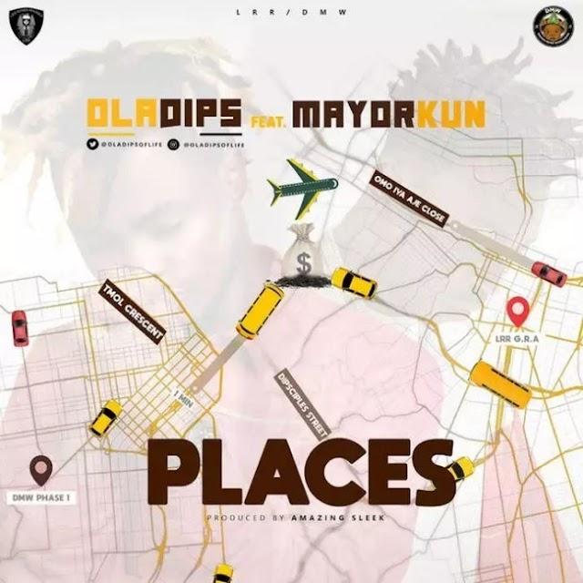 [Music] Oladips Ft. Mayorkun – Places