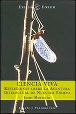 Ciencia viva: reflexiones sobre la aventura intelectual de nuestro tiempo / Jesús Mosterín