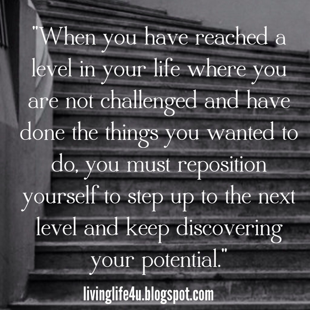 Live Your Life Repositioning Yourself To The Next Level
