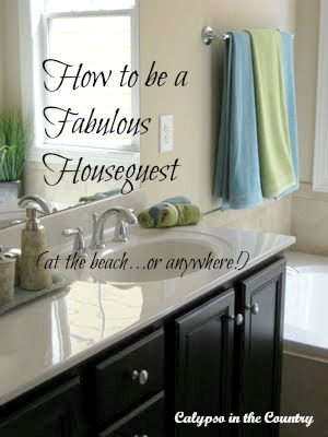 Beach House Etiquette - How to Be a Fabulous House Guest