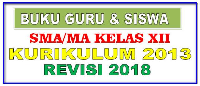 BUKU PEGANGAN GURU DAN SISWA SMA KELAS 12 KURIKULUM 2013 REVISI 2018 - NEW