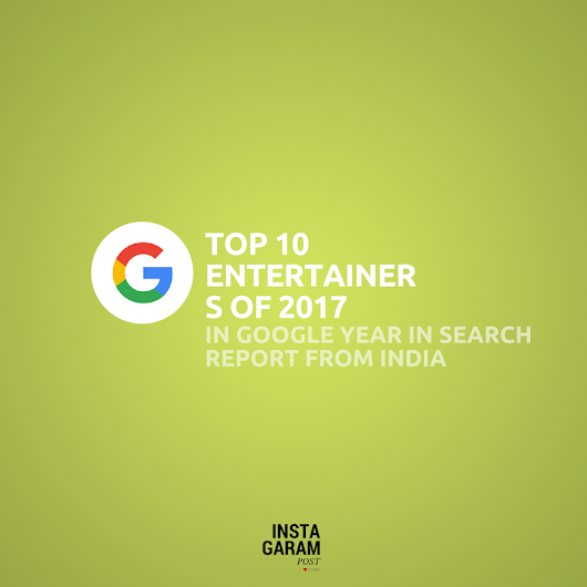 Top 10 Entertainers of 2017 in Google year in India