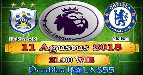 Prediksi Bola855 Huddersfield vs Chelsea 11 Agustus 2018