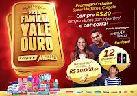 Promoção 'Essa Família vale Ouro' Colgate e Muffato