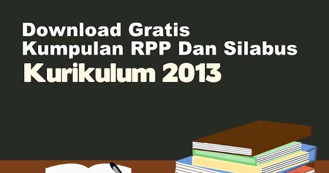 Download Gratis RPP Dan Silabus Kurikulum 2013Lengkap Untuk Semua Jenjang
