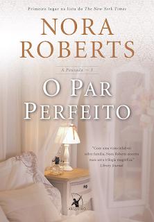 O par perfeito, Nora Roberts, Editora Arqueiro