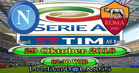 Prediksi Bola855 Napoli vs AS Roma 29 Oktober 2018