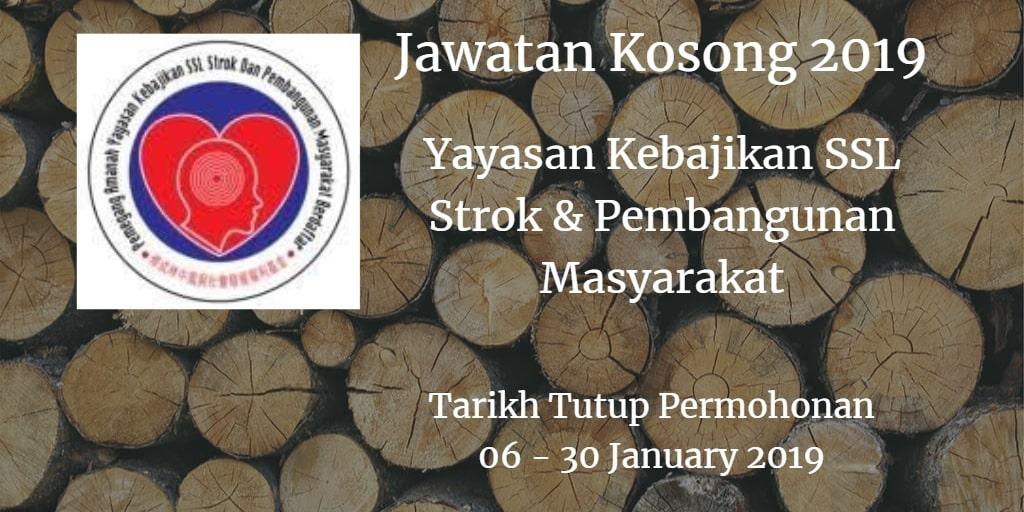 Jawatan Kosong Yayasan Kebajikan SSL Strok & Pembangunan Masyarakat 06 - 30 January 2019
