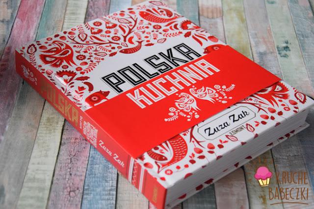 """""""Polska. Nasza kuchnia w nowej odsłonie"""" Zuza Zak"""