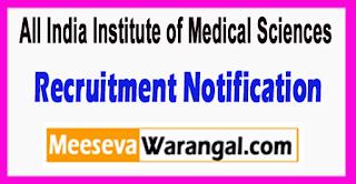 AIIMS All India Institute of Medical Sciences Recruitment Notification 2017 Last date 31-07-2017