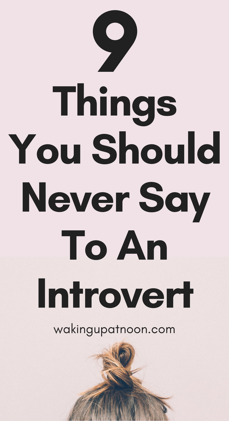 things you should never say to an introvert, things not to say to an introvert, what not to say to an introvert, things you shouldn't say to an introvert