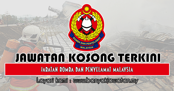 Jawatan Kosong 2019 di Jabatan Bomba dan Penyelamat Malaysia