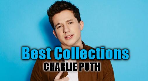 Charlie Puth, Lagu Barat, Lagu Manca Negara, 2018,17 Lagu Terbaik Charlie Puth Mp3 Terbaru 2018 Paling Ngetop