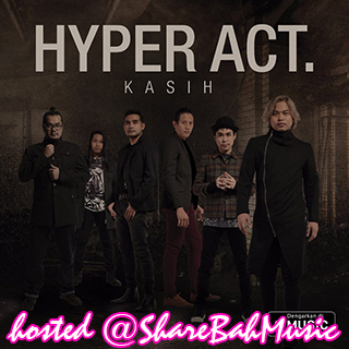 Hyper Act - Kasih MP3