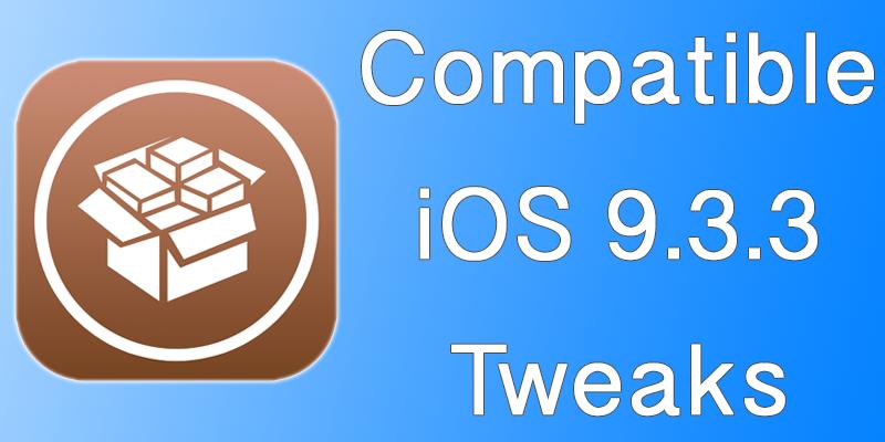 iOS 9.3.3 Compatible Jailbreak Tweaks