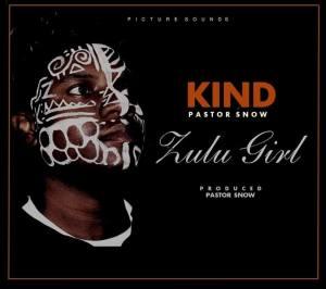 Kind feat. Pastor Snow – Zulu Girl (Original Mix)