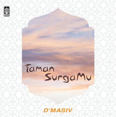 Lagu Terbaru D'Masiv - Taman SurgaMu Mp3