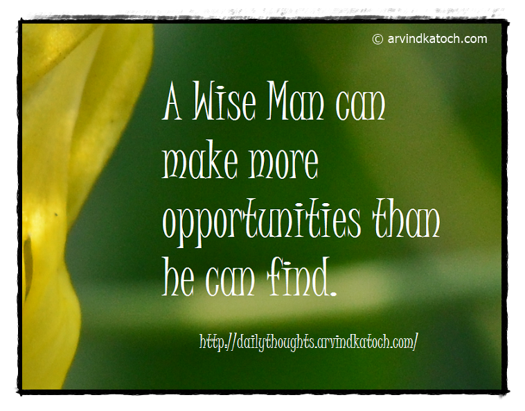 Daily Quote, Wise man, Opportunities,