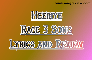 Heeriye-song-Lyrics-And-Review