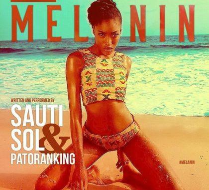 Sauti Sol Ft. Patoranking - Melanin