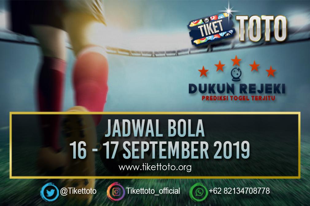 JADWAL BOLA TANGGAL 16 – 17 SEPTEMBER 2019