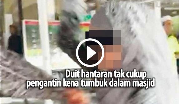 Amukan ! Duit Hantaran Tak Cukup Pengantin Kena Tumbuk Dalam Masjid