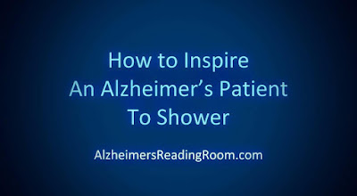 How to Inspire a Dementia Patient to Shower