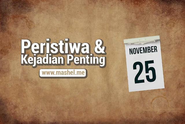 Peristiwa dan Kejadian Penting Tanggal 25 November