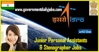 ISRO Recruitment 2018 for 171 Junior Personal Assistants & Steno Jobs