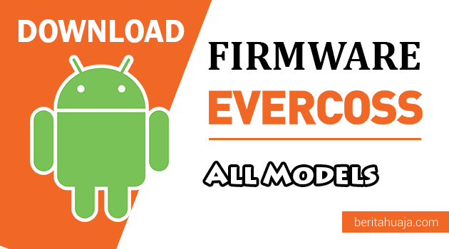 Download Firmware Stock ROM Evercoss All Models