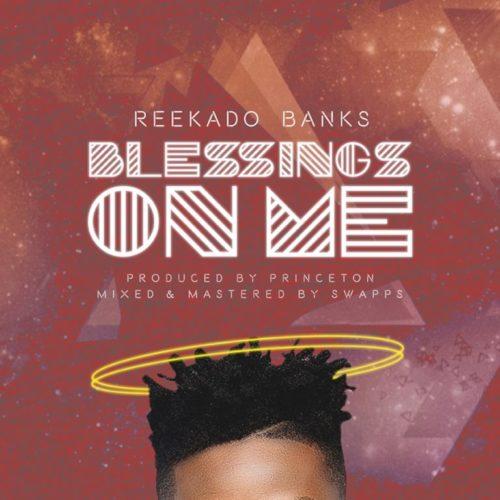 Music: Reekado Banks - Blessings On Me