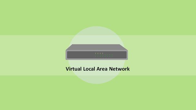 Pengenalan Virtual Local Area Network (VLAN)