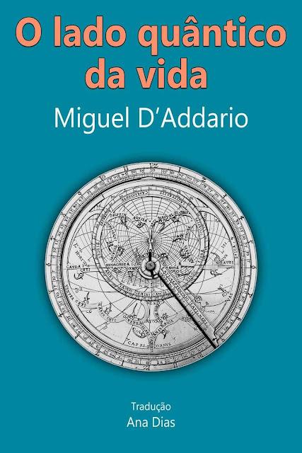 O lado quântico da vida - Miguel D'Addario