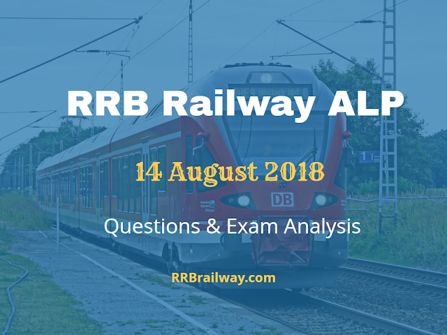 Railway RRB ALP 14 August 2018 Analysis and Question Asked in Exam Download (All Shifts)