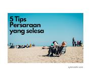 5 TIPS PERSARAAN YANG SELESA