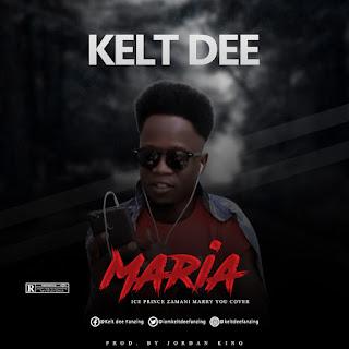 DOWNLOAD MP3 : KELT DEE - MARIA