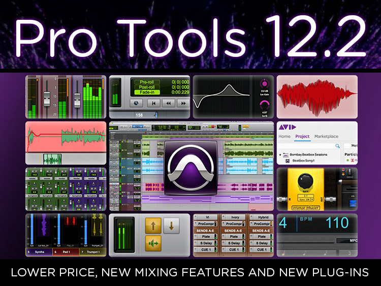 Avid Introduces Pro Tools 12 2 with new features and plug-ins!