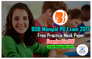 BOB Manipal PO Exam 2017 – Free Practice Mock Test | Download in PDF