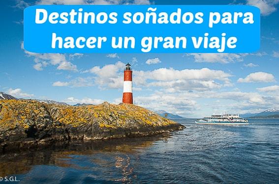 El Faro del Fin del Mundo. Destino soñado gran viaje