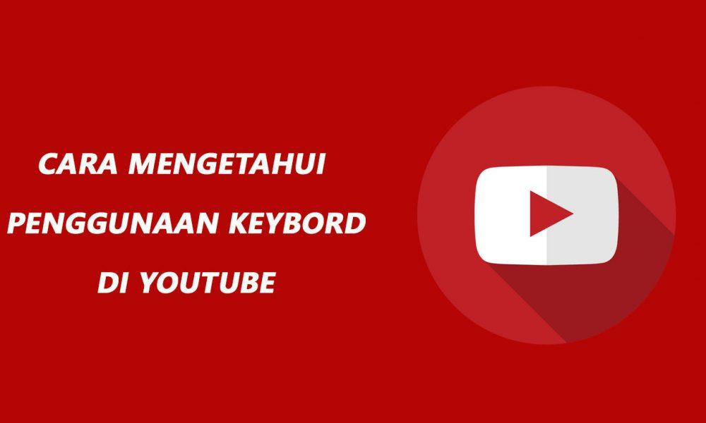 Cara Mengetahui Penggunaan Keyboard Shortcut di Youtube