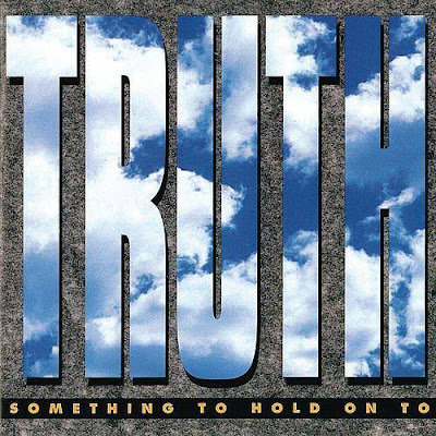 Truth-Something To Hold On To-