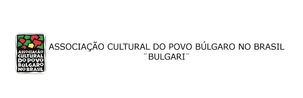16ee1809b60 Associação Cultural do Povo Búlgaro no Brasil - Bulgari