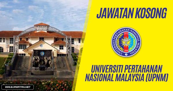 jawatan kosong Universiti Pertahanan Nasional Malaysia (UPNM) 2019