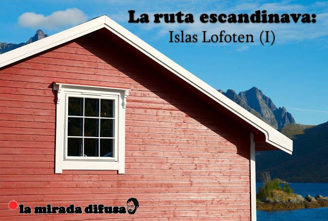 LAS RUTA ESCANDINAVA: ISLAS LOFOTEN (I)