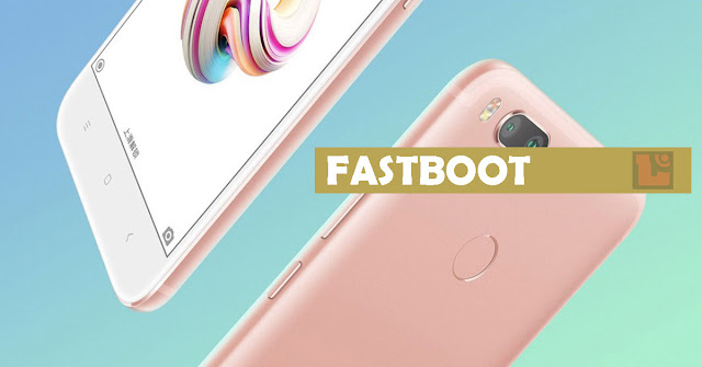 Cara Gampang Fastboot Untuk Unbrick Xiaomi Mi 5X 1