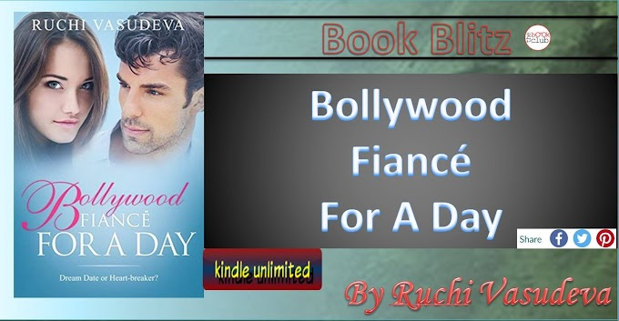 Book Blitz: BOLLYWOOD FIANCE FOR A DAY by RUCHI VASUDEVA