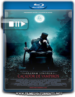 braham Lincoln Caçador De Vampiros Torrent - BluRay Rip 720p Dublado