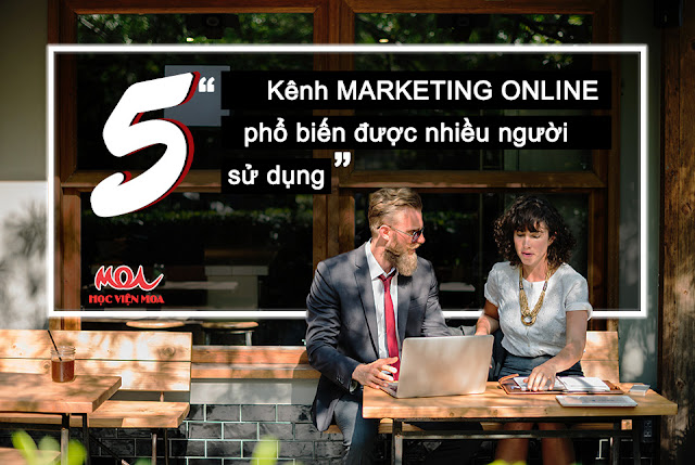5 kênh Marketing online phổ biến được nhiều người sử dụng