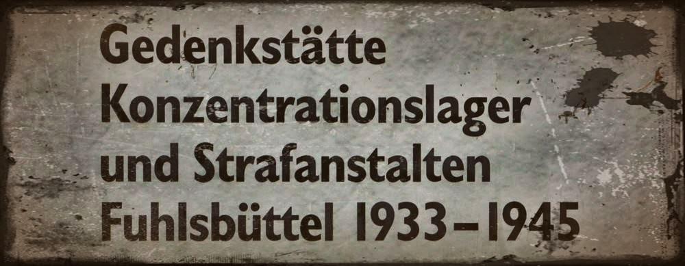 Gedenkstaette Konzentrationslager Strafanstalt Fuhlsbüttel Hamburg 1933-1945